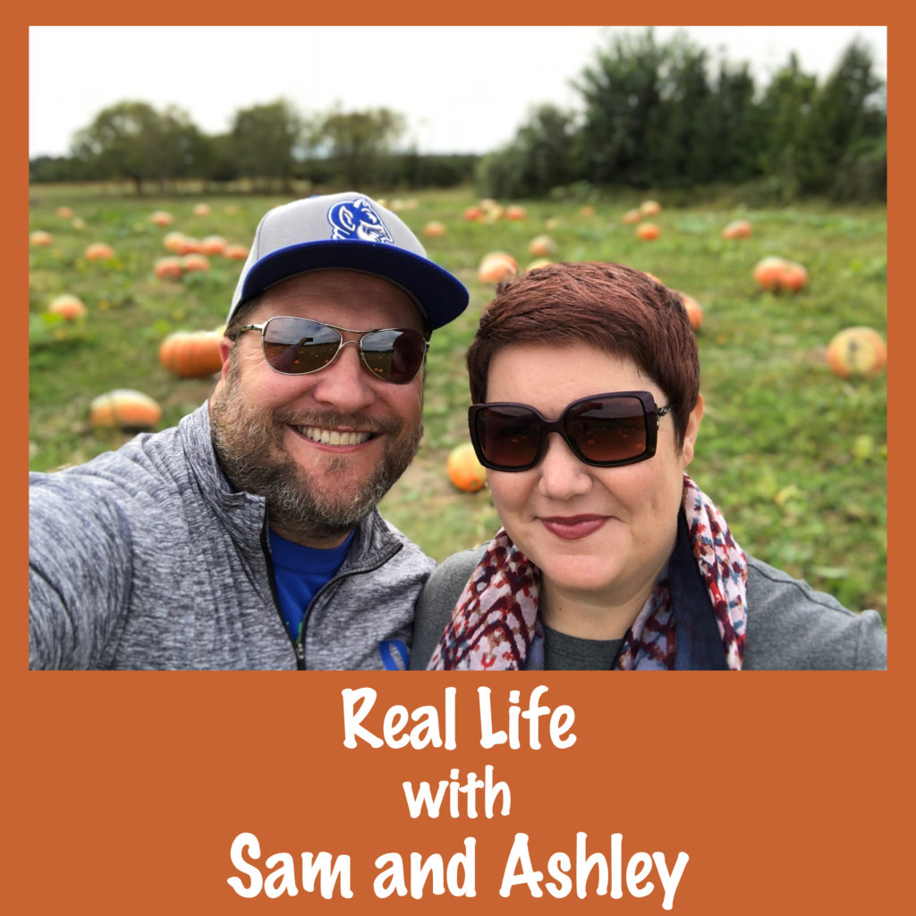 real life with Sam and Ashley